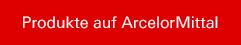 Produkte auf ArcelorMittal