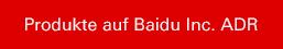 Produkte auf Baidu Inc. ADR