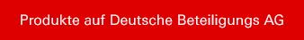 Produkte auf Deutsche Beteiligungs AG