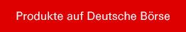 Produkte auf Deutsche Börse