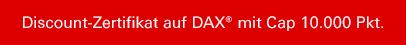 Discount-Zertifikat auf Dax mit CAP 10000 Pkt.
