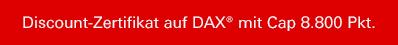 Discount-Zertifikat auf Dax mit CAP 8800 Pkt.