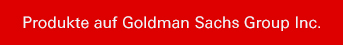 Produkte auf Goldman Sachs Group Inc.
