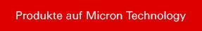 Produkte auf Micron Technology