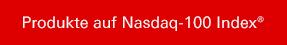 Produkte auf Nasdaq-100 Index®
