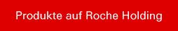 Produkte auf Roche Holding